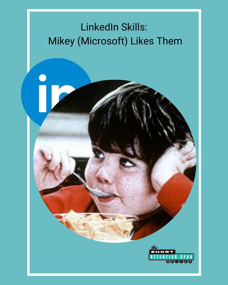 LinkedIn Skills: Misunderstood but Mikey (Microsoft) Likes Them