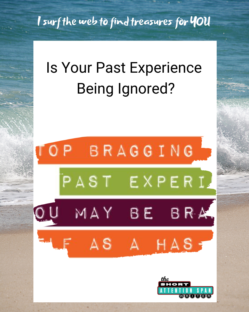 Is Your Past Experience Being Ignored? Here's What to Do About It